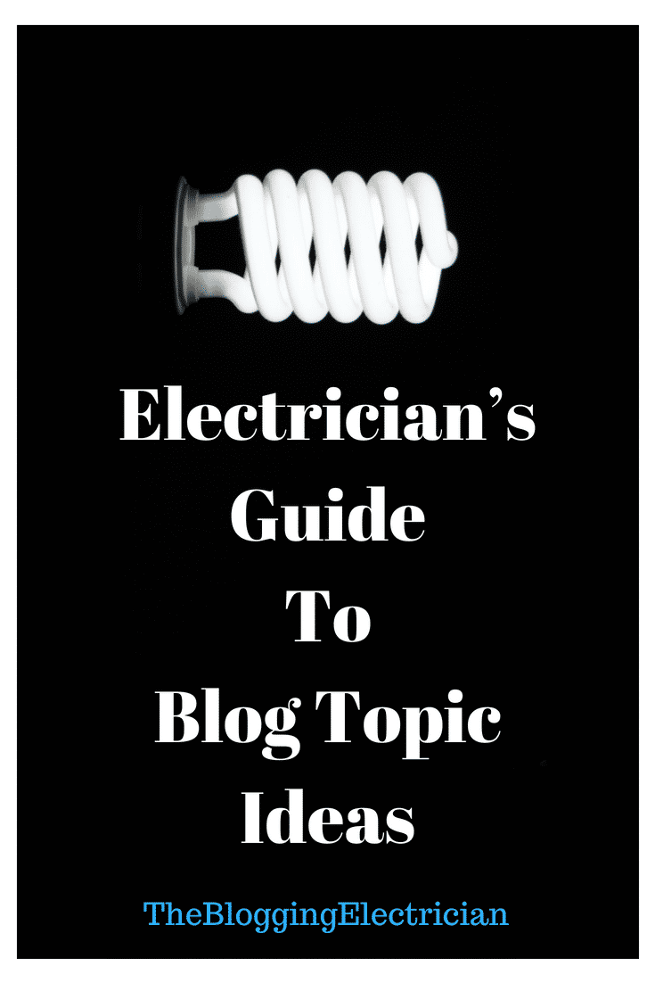 Electrician's Guide Blog Topic Ideas